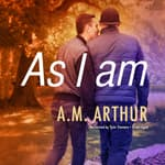 As I Am by  A. M. Arthur audiobook