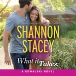 What It Takes by  Shannon Stacey audiobook