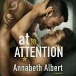 At Attention by  Annabeth Albert audiobook