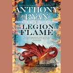 The Legion of Flame by  Anthony Ryan audiobook