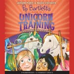 Pip Bartlett's Guide to Unicorn Training by  Maggie Stiefvater audiobook