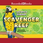 Scavenger Reef by  Laurence Shames audiobook