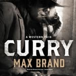 Curry by  Max Brand audiobook