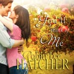 You'll Think of Me by  Robin Lee Hatcher audiobook