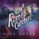 The Romeo Catchers by  Alys Arden audiobook