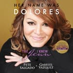 Her Name Was Dolores by  Pete Salgado audiobook
