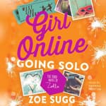 Girl Online: Going Solo by  Zoe Sugg audiobook