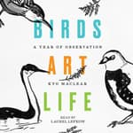 Birds Art Life by  Kyo Maclear audiobook