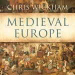 Medieval Europe by  Chris Wickham audiobook