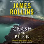 Crash and Burn by  James Rollins audiobook