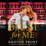 Blush for Me by  Kristen Proby audiobook