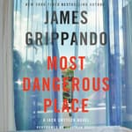 Most Dangerous Place by  James Grippando audiobook