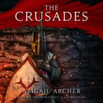 The Crusades by  Abigail Archer audiobook