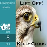 Lift Off !: Falcon Edition, Book One of the Fire and Flight Series by  Kelly Clous audiobook