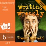 Writing Wrongly: The saga of an incomplete wanker by  Thomas Corfield audiobook