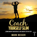 Coach Yourself Slim by  Mark Besser audiobook