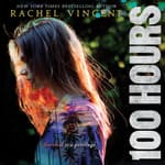 100 Hours by  Rachel Vincent audiobook
