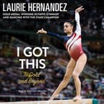 I Got This by  Laurie Hernandez audiobook