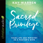 Sacred Privilege by  Kay Warren audiobook