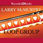 Loop Group by  Larry McMurtry audiobook