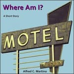 Where Am I? by  Alfred C. Martino audiobook