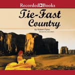 Tie-Fast Country by  Robert Flynn audiobook