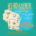 Hi-Ho Silver, Anyway by  Bill Stokes audiobook