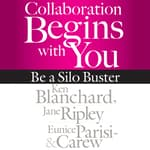 Collaboration Begins with You by  Kenneth Blanchard PhD audiobook