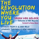 The Revolution Where You Live by  Sarah van Gelder audiobook