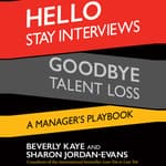Hello Stay Interviews, Goodbye Talent Loss by  Sharon Jordan-Evans audiobook