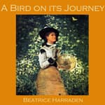 A Bird on its Journey by  Beatrice Harraden audiobook
