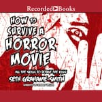 How to Survive a Horror Movie by  Seth Grahame-Smith audiobook