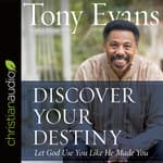 Discover Your Destiny by  Dr. Tony Evans audiobook