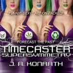 Timecaster Supersymmetry by  J. A. Konrath audiobook
