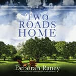 Two Roads Home by  Deborah Raney audiobook
