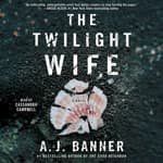 The Twilight Wife by  A. J. Banner audiobook