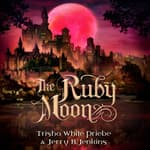 The Ruby Moon by  Trisha White Priebe audiobook