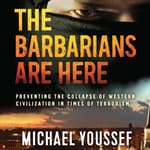 The Barbarians Are Here by  Michael Youssef audiobook
