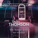 The House With No Rooms by  Lesley Thomson audiobook