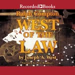 Ralph Compton West of the Law by  Joseph A. West audiobook