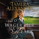 To Wager Her Heart by  Tamera Alexander audiobook