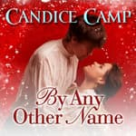 By Any Other Name by  Candace Camp audiobook