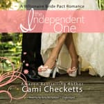 The Independent One by  Cami Checketts audiobook