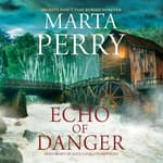 Echo of Danger by  Marta Perry audiobook