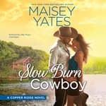 Slow Burn Cowboy by  Maisey Yates audiobook