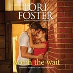 Worth the Wait by  Lori Foster audiobook