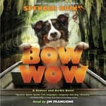 Bow Wow by  Spencer Quinn audiobook