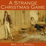 A Strange Christmas Game by  J. H. Riddell audiobook