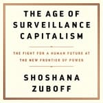 The Age of Surveillance Capitalism by  Shoshana Zuboff audiobook