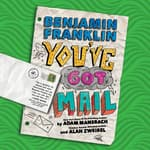 Benjamin Franklin: You've Got Mail by  Adam Mansbach audiobook